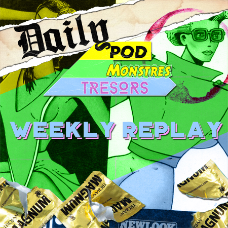 Daily Pod Monstres Trésors : Mexico Melody – Le Weekly Replay