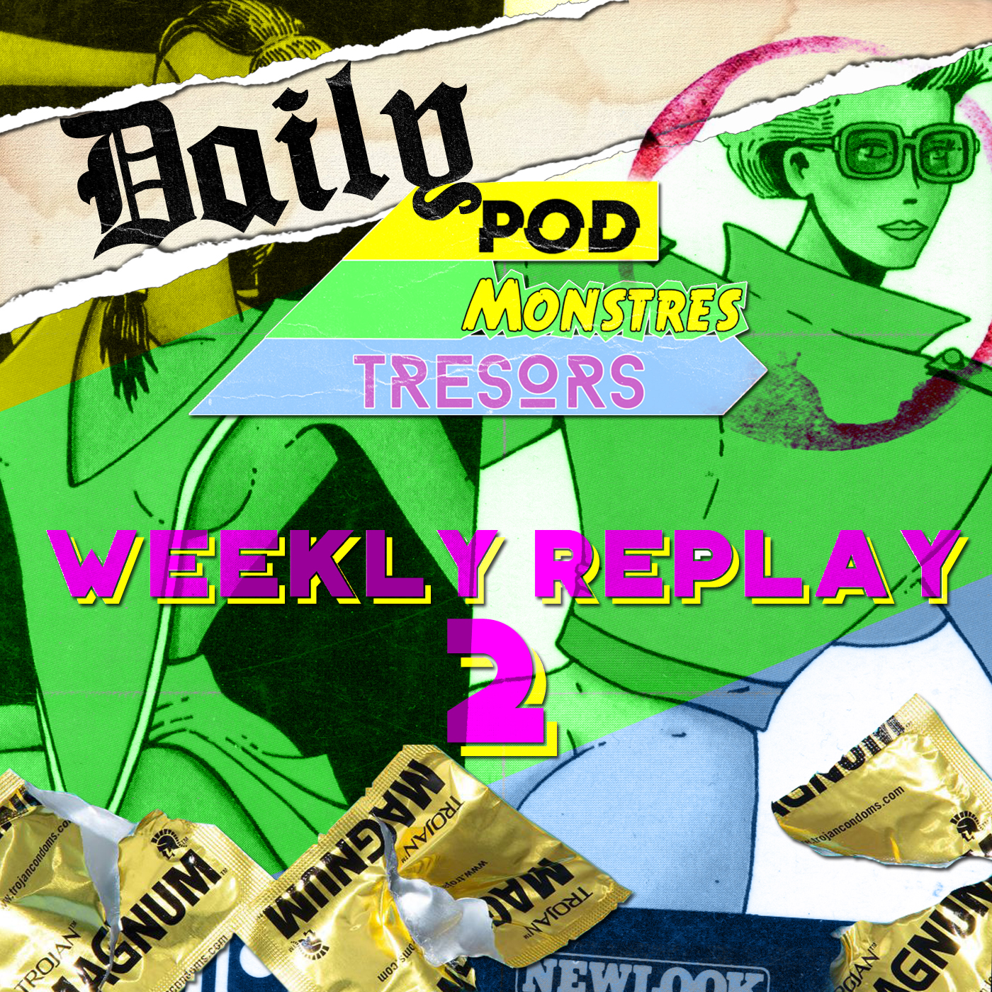 Daily Pod Monstres Trésors : Mexico Melody – Le Weekly Replay 2